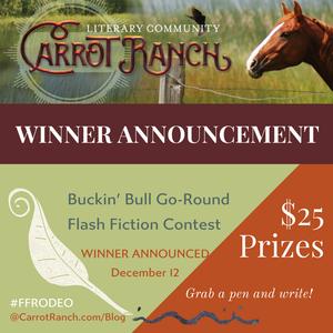 Buckin' Bull Gp-Round Winner Carrot Ranch @Charli_Mills