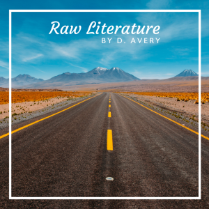 Raw Literature by D. Avery